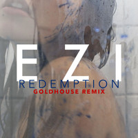Ezi - REDEMPTION (GOLDHOUSE REMIX)