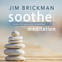 Jim Brickman - Soothe, Vol. 3: Meditation - Music for Peaceful Relaxation