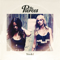 The Pierces - You & I
