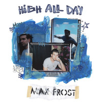 Max Frost - High All Day