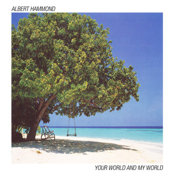 Albert Hammond - Your World and My World