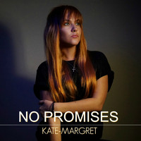 Kate-Margret - No Promises