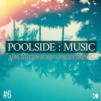 Various Artists - Poolside : Music, Vol. 6 (A Fine Selection of Deep & Poolside Grooves)