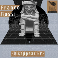 Franco Rossi - Disappear EP