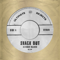 Ultimate Rejects - Shack Out
