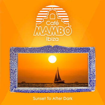 Various Artists - Cafe Mambo Ibiza - Sunset to After Dark
