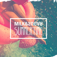Milk & Sugar - Summertime (Radio Version)