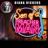Diana Vickers - Son of a Preacher Man