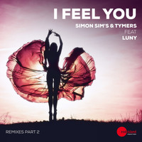 Simon Sim's & Tymers feat. Luny - I Feel You (Remixes, Pt. 2)