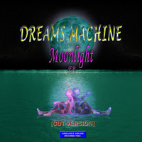 Dreams Machine - Moonlight