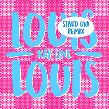 Kay One - Louis Louis (Stard Ova Remix)