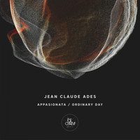 Jean Claude Ades - Appassionata / Ordinary Day