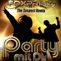 Foxprinz - Party mit Dir (The Suspect Remix)