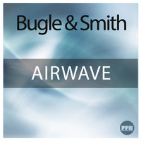 Bugle & Smith - Airwave