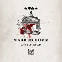 Markus Homm - Don't Let Go EP