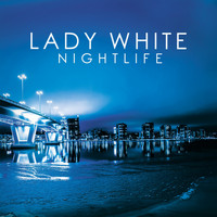 Lady White - Nightlife