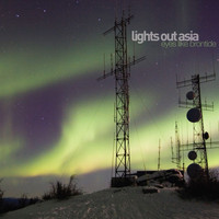 Lights Out Asia - Eyes Like Brontide