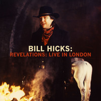 Bill Hicks - Revelations: Live in London (Explicit)