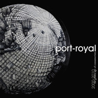 Port-Royal - 2000-2010: The Golden Age of Consumerism