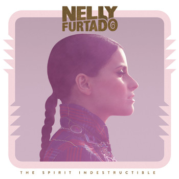 Nelly Furtado - The Spirit Indestructible (Deluxe Version)