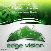 Johan Ekman - Never Change (Hassan Jewel Remix)