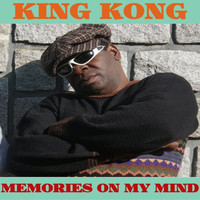 King Kong - Memories On My Mind