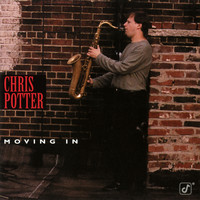 Chris Potter - Moving In
