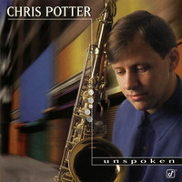 Chris Potter - Unspoken
