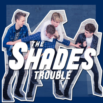 The Shades - Trouble