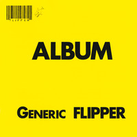 Flipper - Album - Generic Flipper