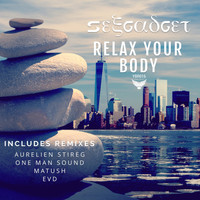 Sexgadget - Relax Your Body