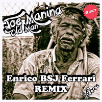 Joe Manina - Old Man (Enrico BSJ Ferrari Remix)