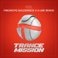 Feel - Firedrops (Wilderness x A-line Remix)