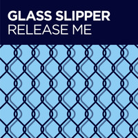 Glass Slipper - Release Me