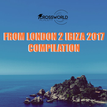 Various Artists - From London 2 Ibiza 2017 Compilation