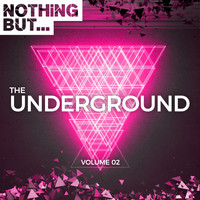 Various Artists - Nothing But... The Underground, Vol. 02