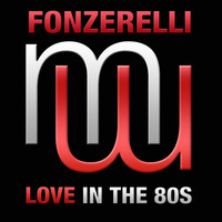 Fonzerelli - Love In The 80s (Radio Edit)