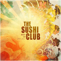 The Sushi Club - Best of 1997-2017