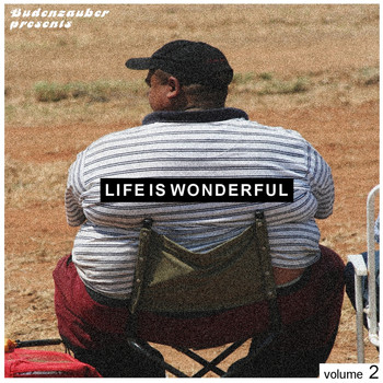 Various Artists - Budenzauber pres. Life Is Wonderful Vol. 2 - Minimal Tech-House Edition