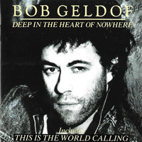 Bob Geldof - Deep In The Heart Of Nowhere