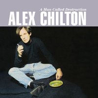 Alex Chilton - A Man Called Destruction (Deluxe Version)