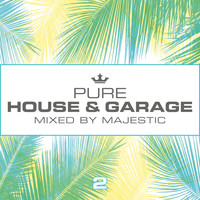 Majestic - Pure House & Garage 2 (Mixed by Majestic)