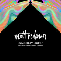 Matt Redman - Gracefully Broken