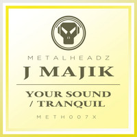 J Majik - Your Sound / Tranquil (2017 Remaster)