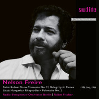 Nelson Freire, Radio-Symphonie-Orchester Berlin & Ádám Fischer - Nelson Freire plays Saint-Saëns' Piano Concerto No. 2 and Piano Works by Grieg & Liszt
