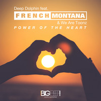 Deep Dolphin feat. French Montana & We Are Toonz - Power of the Heart
