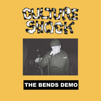 Culture Shock - The Bends Demo