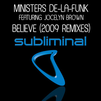 Ministers De-La-Funk Feat. Jocelyn Brown - Believe (2009 Remixes)