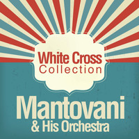 Mantovani - White Cross Collection
