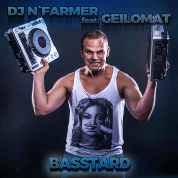 DJ N'Farmer feat. Geilomat - Basstard (Explicit)